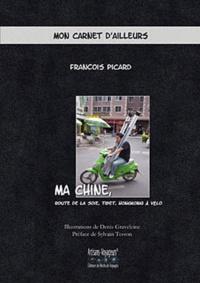 François Picard - Ma Chine - Route de la soie, Tibet, Hongkong à vélo.