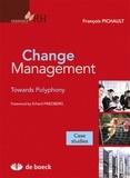 François Pichault - Change Management towards Polyphony - Case studies.