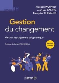 François Pichault et Jean-luc Castro - Gestion du changement - Vers un management polyphonique.