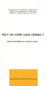 François Pierre Boursier et Denis Buttin - Peut-on vivre sans cinéma ? - Image-mouvement du travail social.
