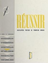 François-Pierre Fieschi - Réussir (4). Relations humaines, phases actives - Encyclopédie pratique de promotion humaine.