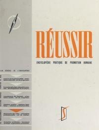 François-Pierre Fieschi - Réussir (5). Vie professionnelle, phases préparatoires - Encyclopédie pratique de promotion humaine.
