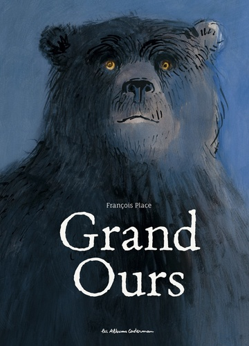 François Place - Grand Ours.