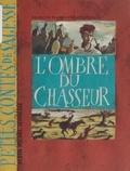François Place et Philippe Poirier - L'ombre du chasseur.