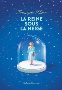 François Place - La reine sous la neige.