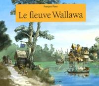 François Place - Le fleuve Wallawa.