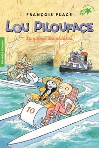 François Place - Lou Pilouface Tome 9 : La guerre des pédalos.