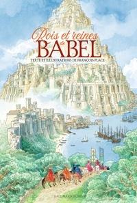 François Place - Rois et reines de Babel.