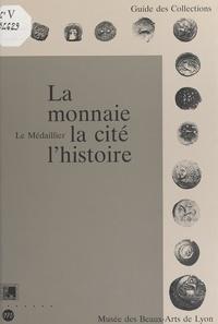 François Planet et Michel Amandry - La monnaie, la cité, l'histoire - Le Médaillier, Musée des beaux-arts de Lyon.