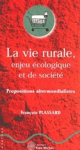 La vie rurale, enjeu écologique et de société- Propositions altermondialistes - François Plassard pdf epub