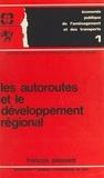 François Plassard - Les autoroutes et le développement régional.