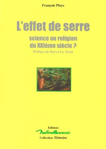 François Ploye - L'EFFET DE SERRE. - Science ou religion du XXIème siècle ?.