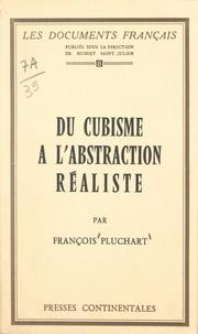 François Pluchart et Hubert Saint-Julien - Du cubisme à l'abstraction réaliste.