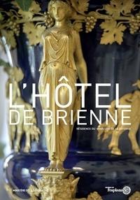 François Poche et Philippe Abergel - L'hôtel de Brienne - Résidence du ministère de la Défense.