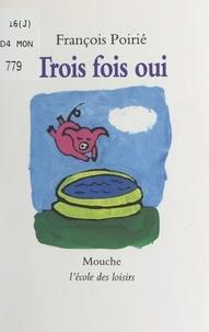 François Poirié - Trois fois oui.