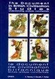 François Poirier et Colette Bernas - The Document in British Civilisation Studies : understanding, analysis, commentary - Le document de civilisation britannique : lecture, ananlyse, commentaire.
