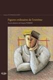 François Pommier - Figures ordinaires de l'extrême.