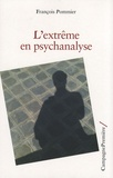 François Pommier - L'extrême en psychanalyse.