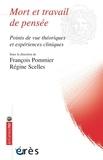 François Pommier et Régine Scelles - Mort et travail de pensée - Points de vue théoriques et expériences cliniques.