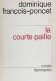Francois-Poncet - La Courte paille.