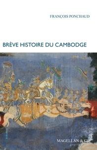 François Ponchaud - Brève histoire du Cambodge.