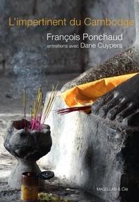 François Ponchaud et Dane Cuypers - L'impertinent du Cambodge - Entretiens avec François Ponchaud, homme de foi.
