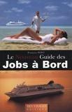 François Pont - Le nouveau guide des jobs à bord.
