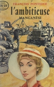 François Ponthier - L'ambitieuse. Manganèse.