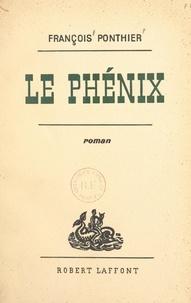 François Ponthier - Le Phénix.