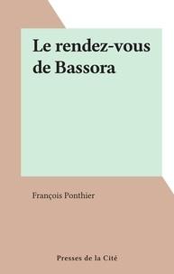 François Ponthier - Le rendez-vous de Bassora.