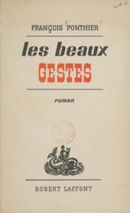 François Ponthier - Les beaux gestes.