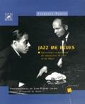 François Postif - Jazz me blues - Interviews et portraits de musiciens de jazz et de blues.