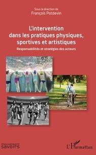 Livres audio à télécharger gratuitement sur iphone L'intervention dans les pratiques physiques, sportives et artistiques  - Responsabilités et stratégies des acteurs par François Potdevin