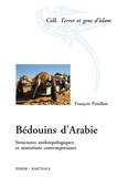 François Pouillon - Bédouins d'Arabie - Structures anthropologiques et mutations contemporaines.