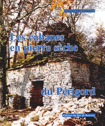 François Poujardieu - Les cabanes en pierre sèche du Périgord.