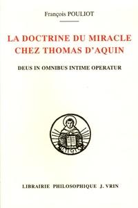 François Pouliot - La doctrine du miracle chez Thomas d'Aquin - Deus in omnibus intime operatur.