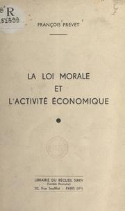 François Prevet - La loi morale et l'activité économique.