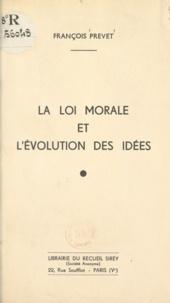François Prevet - La loi morale et l'évolution des idées.