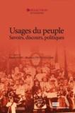 François Provenzano et Émilie Goin - Usages du peuple - Savoirs, discours, politiques.
