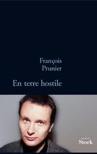 François Prunier - En terre hostile.
