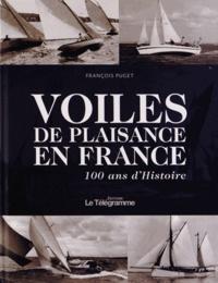 François Puget - Voiles de plaisance en France - 100 ans d'histoire.