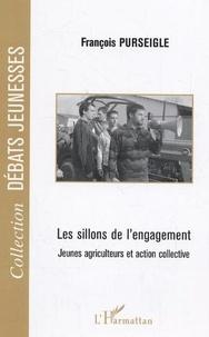 François Purseigle - Les sillons de l'engagement - Jeunes agriculteurs et action collective.