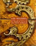 François Quéré - Les Roussel - Une dynastie d'ébénistes au XVIIIe siècle.