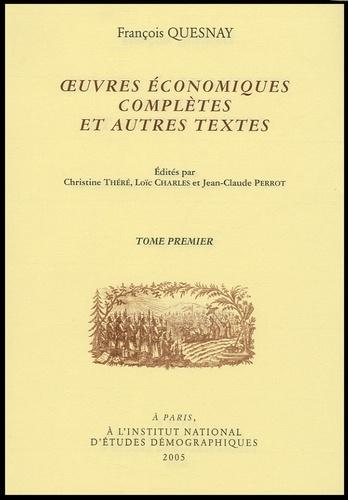 François Quesnay - Oeuvres économiques complètes et autres textes en 2 volumes.