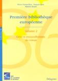 François Quet et Marielle Rispail - Première bibliothèque européenne. - Volume 2, crise et renouvellements du roman.