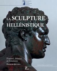 François Queyrel - La sculpture hellénistique - Tome 1, Formes, thèmes et fonctions.