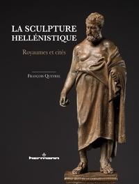François Queyrel - La sculpture hellénistique - Tome 2, Royaumes et cités.