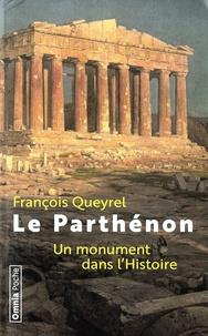 François Queyrel - Le Parthénon - Un monument dans l'Histoire.
