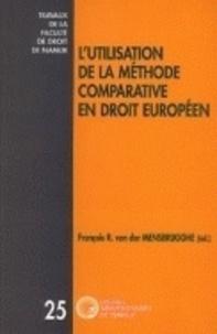 François-R Van Der Mensbrugghe - L'utilisation de la méthode comparative en droit européen.
