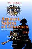 François Rabasse - Amours, sabres et gibernes.